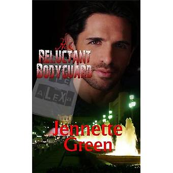 Her Reluctant Bodyguard by Green & Jennette