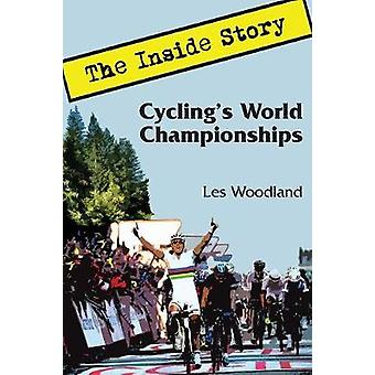 Cyclings World Championships The Inside Story by Woodland & Les