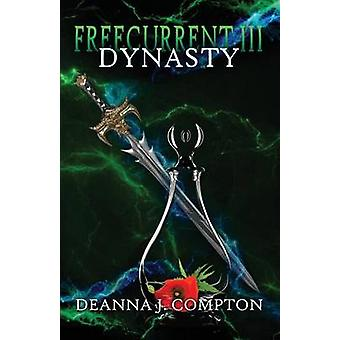 Freecurrent III Dynasty by Compton & Deanna J.