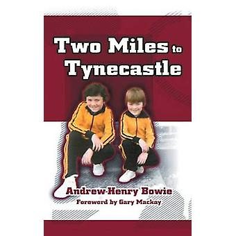 Two Miles to Tynecastle by Bowie & AndrewHenry