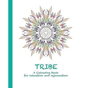 Tribe A Colouring Book for relaxation and rejuvenation by Haywood & Cassie
