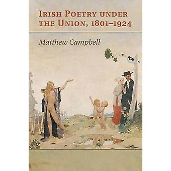 Irish Poetry under the Union 18011924 by Campbell & Matthew