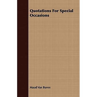Quotations For Special Occasions by Van Buren & Maud