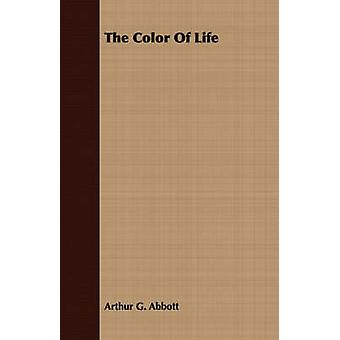 The Color Of Life by Abbott & Arthur G.