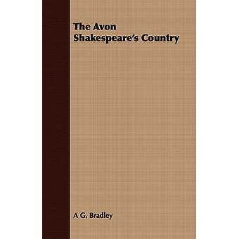 The Avon Shakespeares Country by Bradley & A. G.