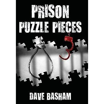Prison Puzzle Pieces 3 The realities experiences and insights of a corrections officer doing his time in Historic Stillwater Prison by Basham & Dave