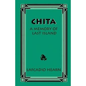 Chita A Memory of Last Island by Hearn & Lafcadio