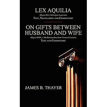 Lex Aquilia by Thayer & James B.
