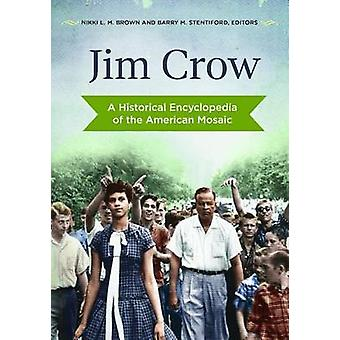 Jim Crow A Historical Encyclopedia of the American Mosaic by Brown & Nikki