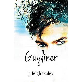Guyliner by bailey & j. leigh