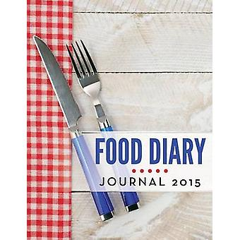 Food Diary Journal 2015 by Publishing LLC & Speedy