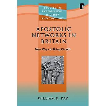 Apostolic Networks in Britain by Kay & William K