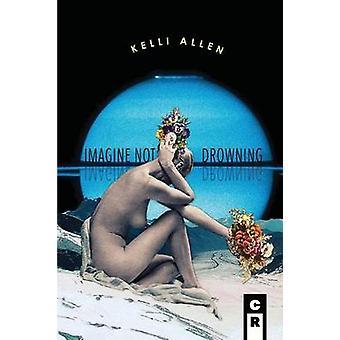 Imagine Not Drowning by Allen & Kelli