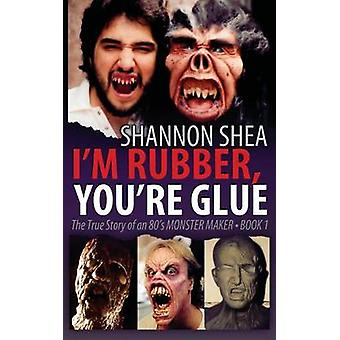 Im Rubber Youre Glue by Shea & Shannon