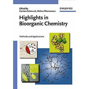 Highlights in Bioorganic Chemistry by Schmuck