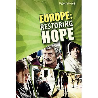 Europe Restoring Hope by Meroff & Deborah