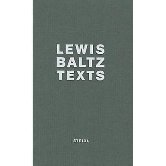 Lewis Baltz - Texts by Lewis Baltz - Matthew S. Witkovsky - 9783869304
