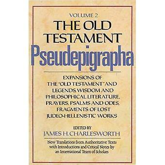 The Old Testament Pseudepigrapha - v. 2 - Expansions of the  -Old Testam
