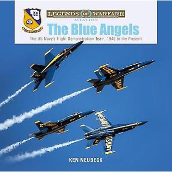 Blue Angels - The US Navy's Flight Demonstration Team - 1946 to the Pr