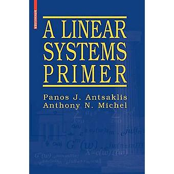 A Linear Systems Primer by Panos J. Antsaklis - 9780817644604 Book