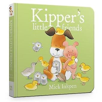 Kipper's Little Friends Board Book by Mick Inkpen - 9781444947212 Book
