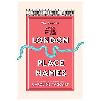 The Book of London Place Names by Caroline Taggart - 9781529102451 Bo