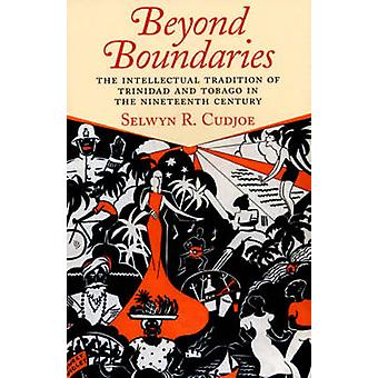 Beyond Boundaries - The Intellectual Tradition of Trinidad and Tobago