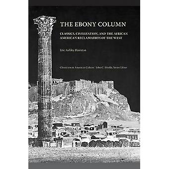 The Ebony Column - Classics - Civilization and the African American Re