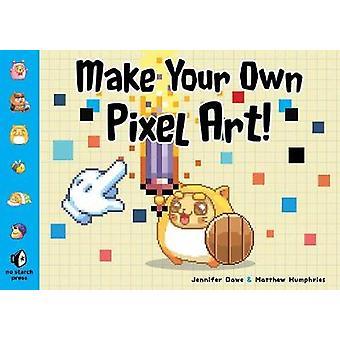 Make Your Own Pixel Art by Jennifer Dawe - 9781593278861 Book