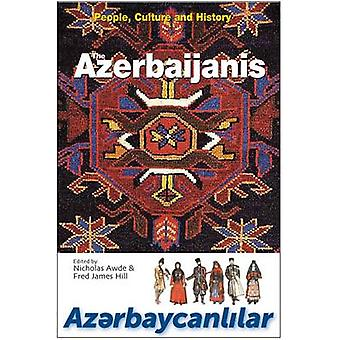 The Azerbaijanis - People - Culture and History by Nicholas Awde - Fre