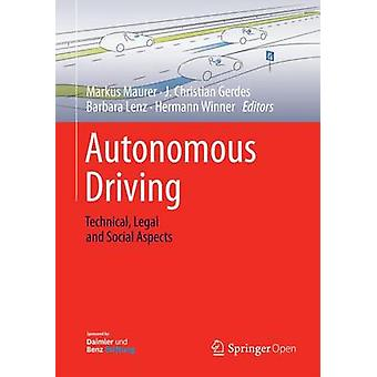 Autonomous Driving - Technical - Legal and Social Aspects - 2016 by Mar