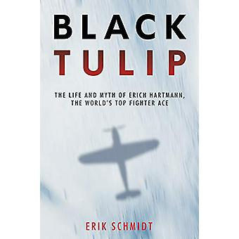 Black Tulip - The Life and Myth of Erich Hartmann - the World's Top Fi