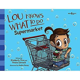 Lou Knows What to Do: Supermarket (Lou Knows What� to Do)