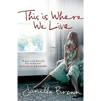 This is Where We Live by Janelle Brown