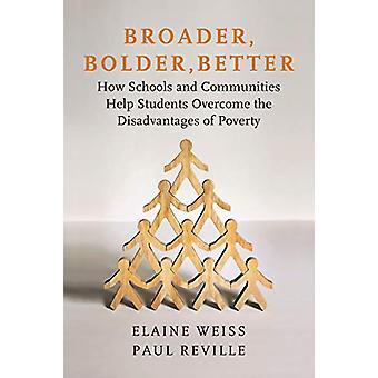 Broader - Bolder - Better - How Schools and Communities Help Students
