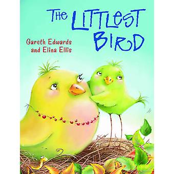 The Littlest Bird by Gareth Edwards & Illustrated by Elina Ellis