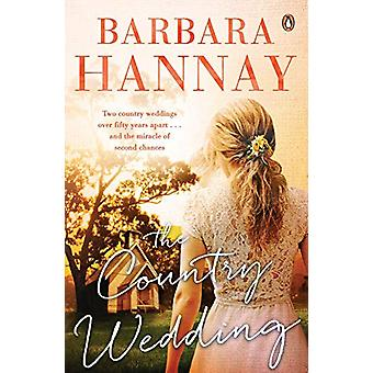 The Country Wedding by Barbara Hannay - 9780143783329 Book