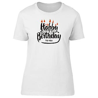 Happy Birthday To You Candles Tee Women's -Image by Shutterstock
