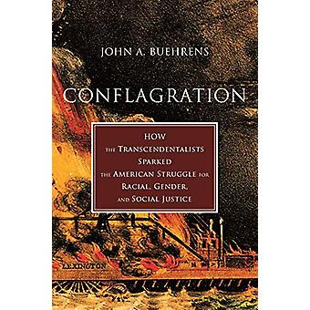Conflagration - How Transcendentalists Sparked the American Struggle f