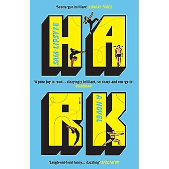 Hark by Sam Lipsyte - 9781783783236 Book
