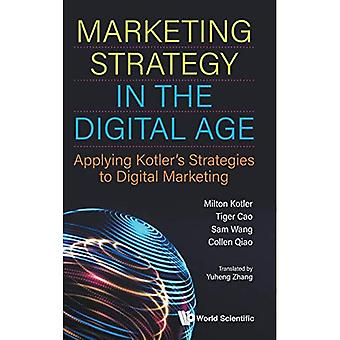 Marketing Strategy In The Digital Age: Applying Kotler's Strategies To Digital Marketing