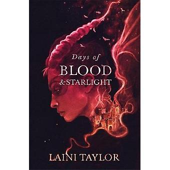 Days of Blood and Starlight The Sunday Times Bestseller Daughter of Smoke and Bone Trilogy Book 2