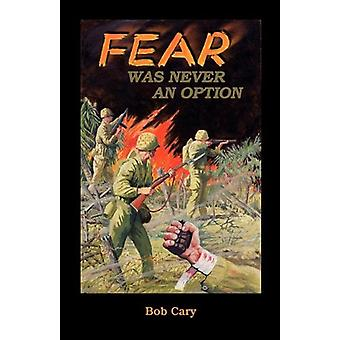 Fear Was Never an Option by Bob Cary - 9780788432279 Book