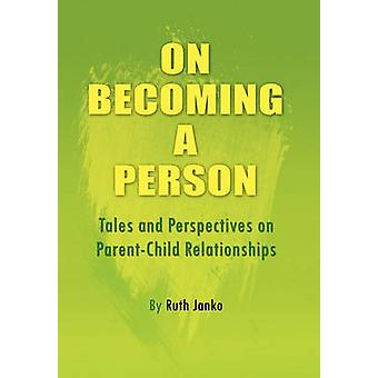 On Becoming a Person by Ruth Janko - 9781456815455 Book