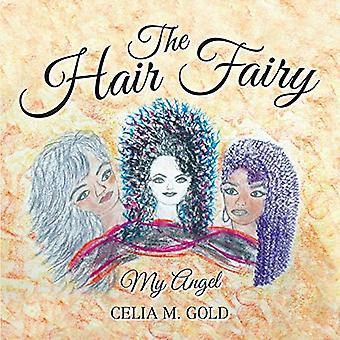 The Hair Fairy - My Angel by Celia M Gold - 9781483445694 Book