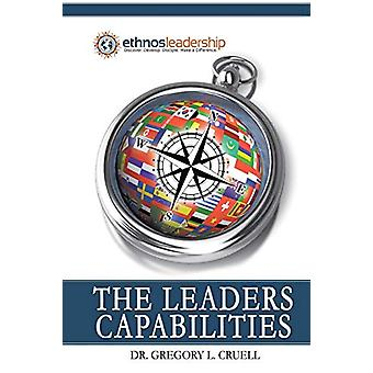 The Leaders Capabilities by Dr Gregory L Cruell - 9781483444536 Book