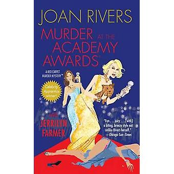 Murder at the Academy Awards (R) - A Red Carpet Murder Mystery by Joan