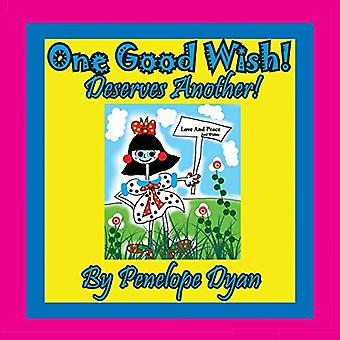One Good Wish! Deserves Another! by Penelope Dyan - 9781614772859 Book