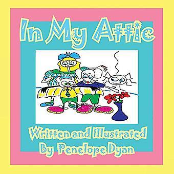 In My Attic by Penelope Dyan - 9781935630234 Book