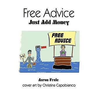 Free Advice: Just Add Money